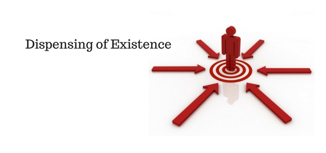 Dispensing of Existence