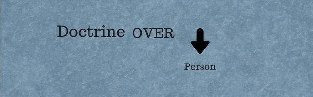 Doctrine-Over-Person